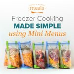 Make Meal Planning Simple with Freezer Cooking Mini Menus
