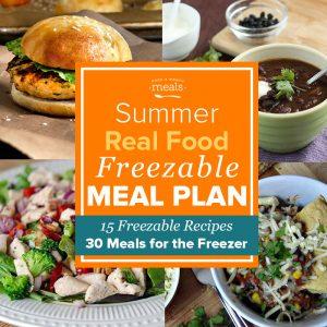 Summer Real Food Freezer Menu Vol. 4 - freezer meal plan