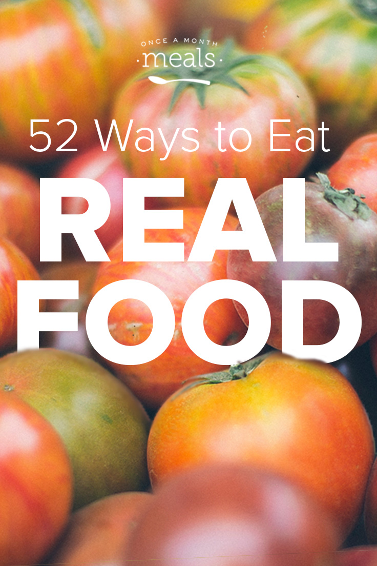 52 Ways to Eat Real Food