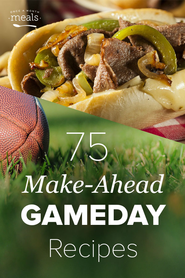 Make Ahead Game Day Recipes Once A Month Meals