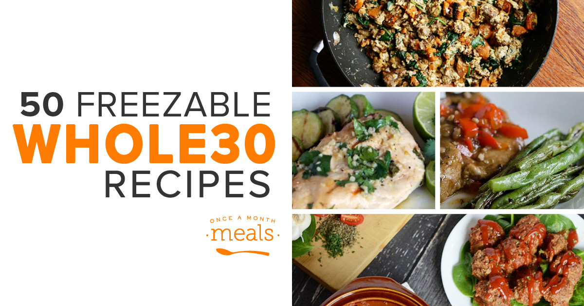 50 Freezable Whole30 Recipes