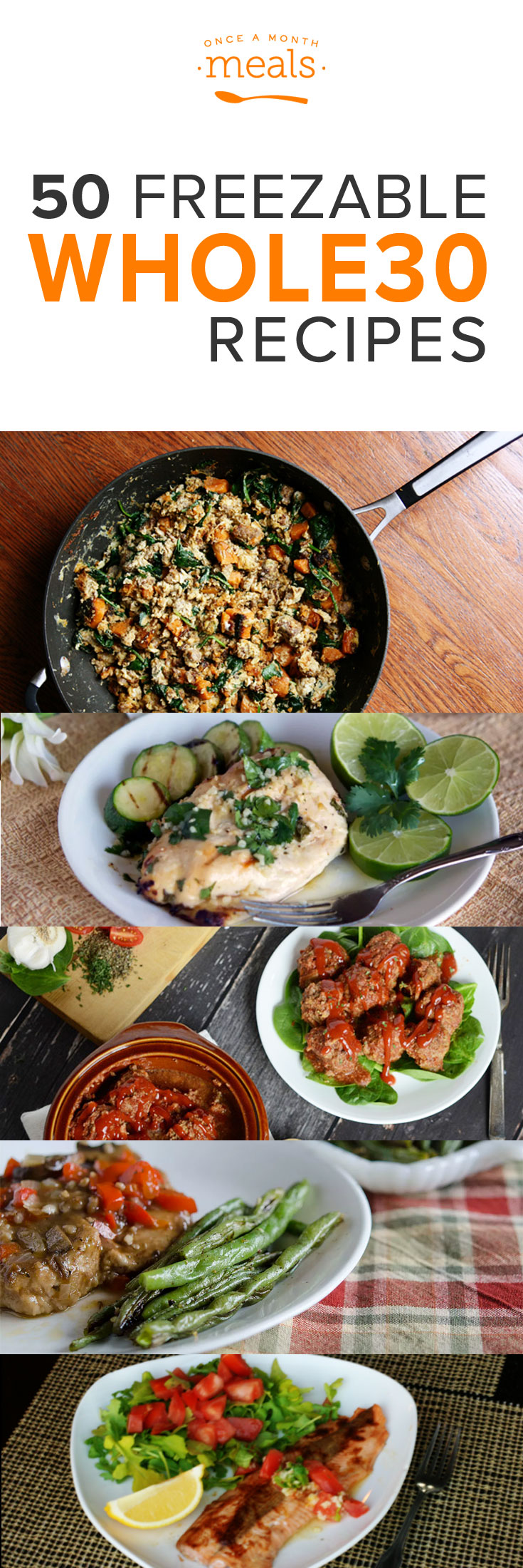 We have compiled FIFTY Whole30 compliant recipes from which to choose, making it simple for you to get started, keep going, or finish up - wherever you are on the journey.