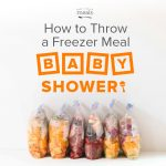 How to Throw a Freezer Meal Baby Shower