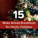 15 Make Ahead Breakfasts for Hectic Holidays