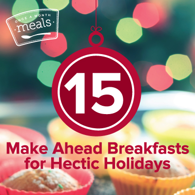 Make Ahead Freezer Breakfasts for Hectic Holidays