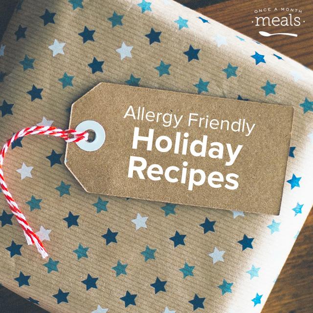 Allergy Friendly Holiday Recipes