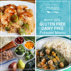 Gluten Free Dairy Free March 2015 | Once A Month Meals