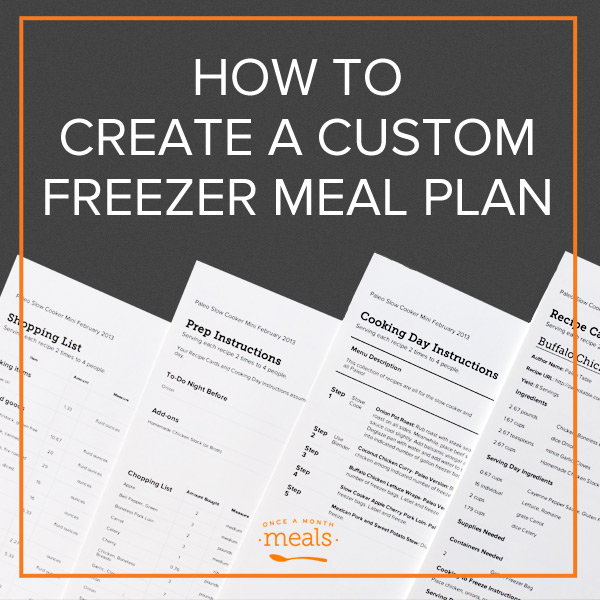 How to Create a Custom Freezer Meal Plan