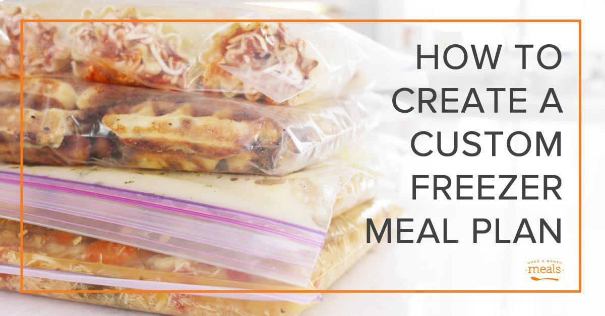 create a custom freezer meal plan