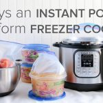 Transform Freezer Cooking with an Instant Pot