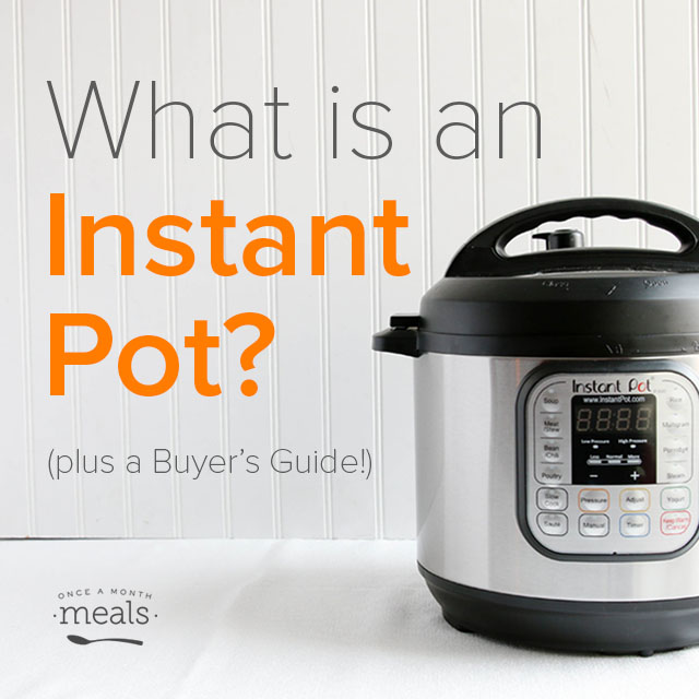 What is an Instant Pot? (Buyer's Guide)