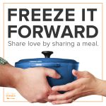 Freeze it Forward - Share a meal.
