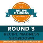 Recipe Madness Round 3