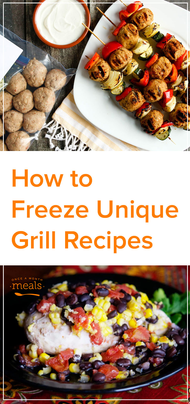 How to freeze unique grill recipes once a month meals for Best unique recipes
