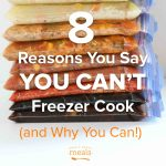 Why should I freeze cook? 8 reasons you say you can't, and why you can!