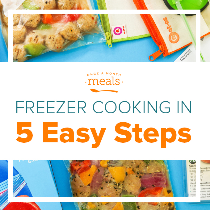 Freezer cooking in 5 Easy Steps
