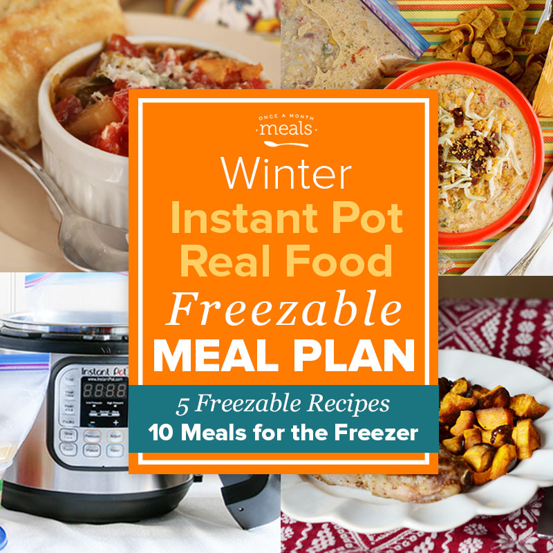 Instant Pot Freezer Meal Plan with Grocery List - Real Food