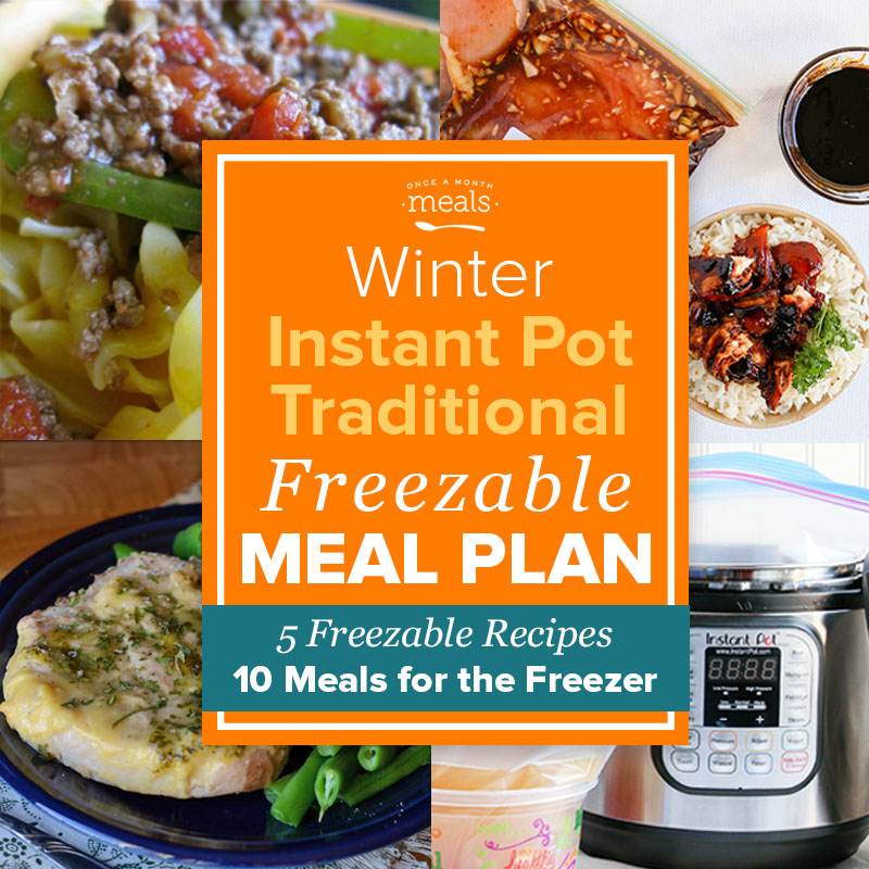Instant Pot Freezer Meal Plan with Grocery List - Traditional