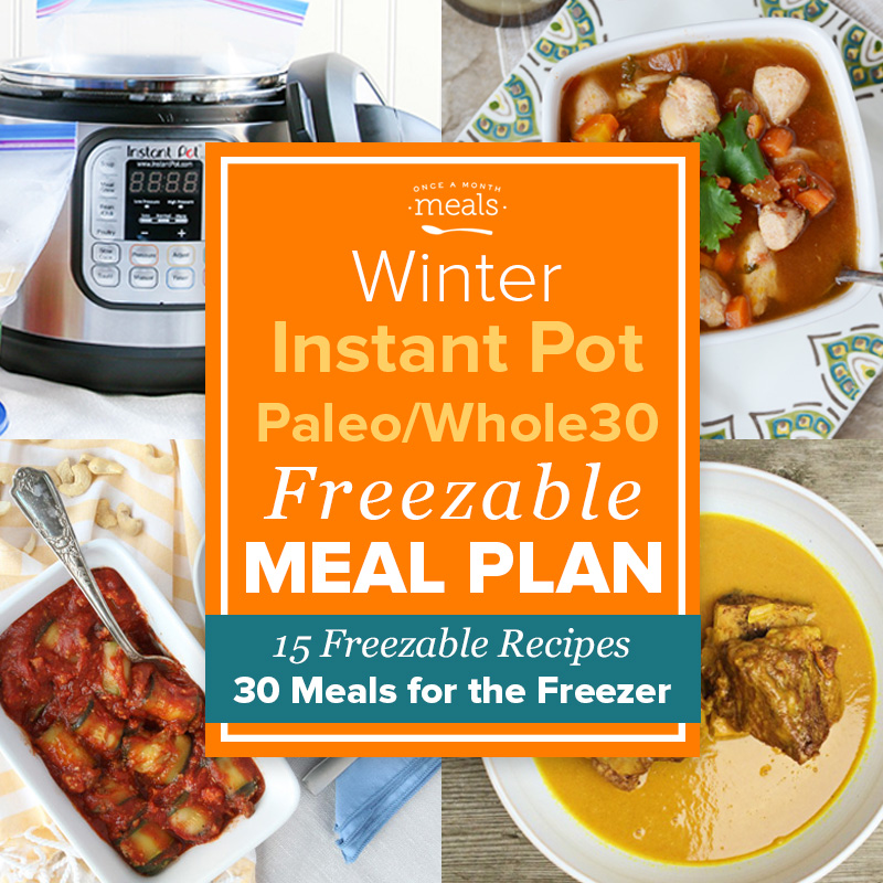 Instant Pot Freezer Meal Plan with Grocery List - Paleo Whole30