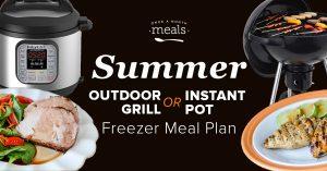 2-n-1: Summer Instant Pot & Slow Cooker Grilling Menu – Make 20 Freezer Meals in 2 hours