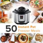 50 Instant Pot Freezer Meals