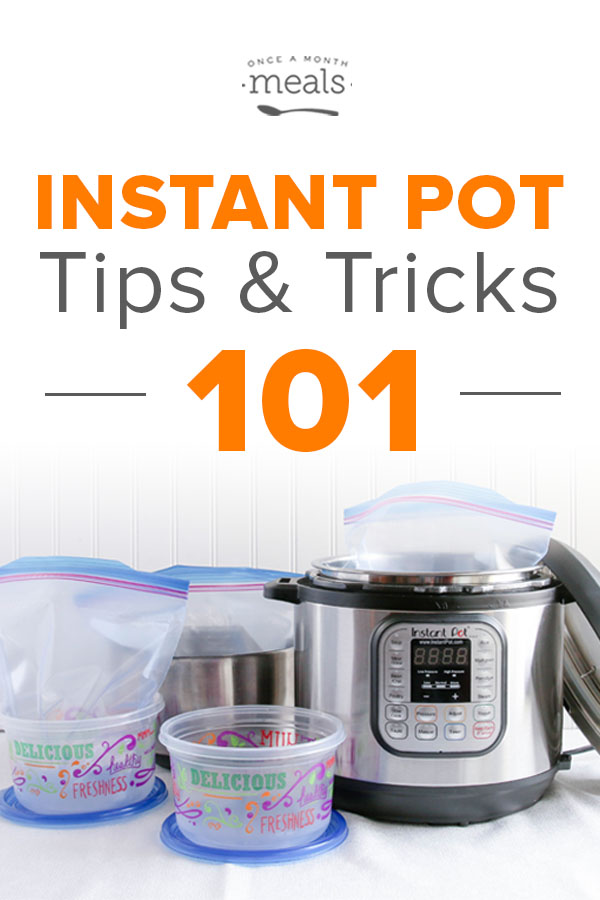 Instant Pot Tips and Tricks 101 | Once A Month Meals