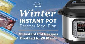 2-n-1: Winter Instant Pot & Slow Cooker Meal Plan – Make 20 Freezer Meals in 2 hours