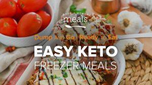 Easy Dump and Go Keto Freezer Meals