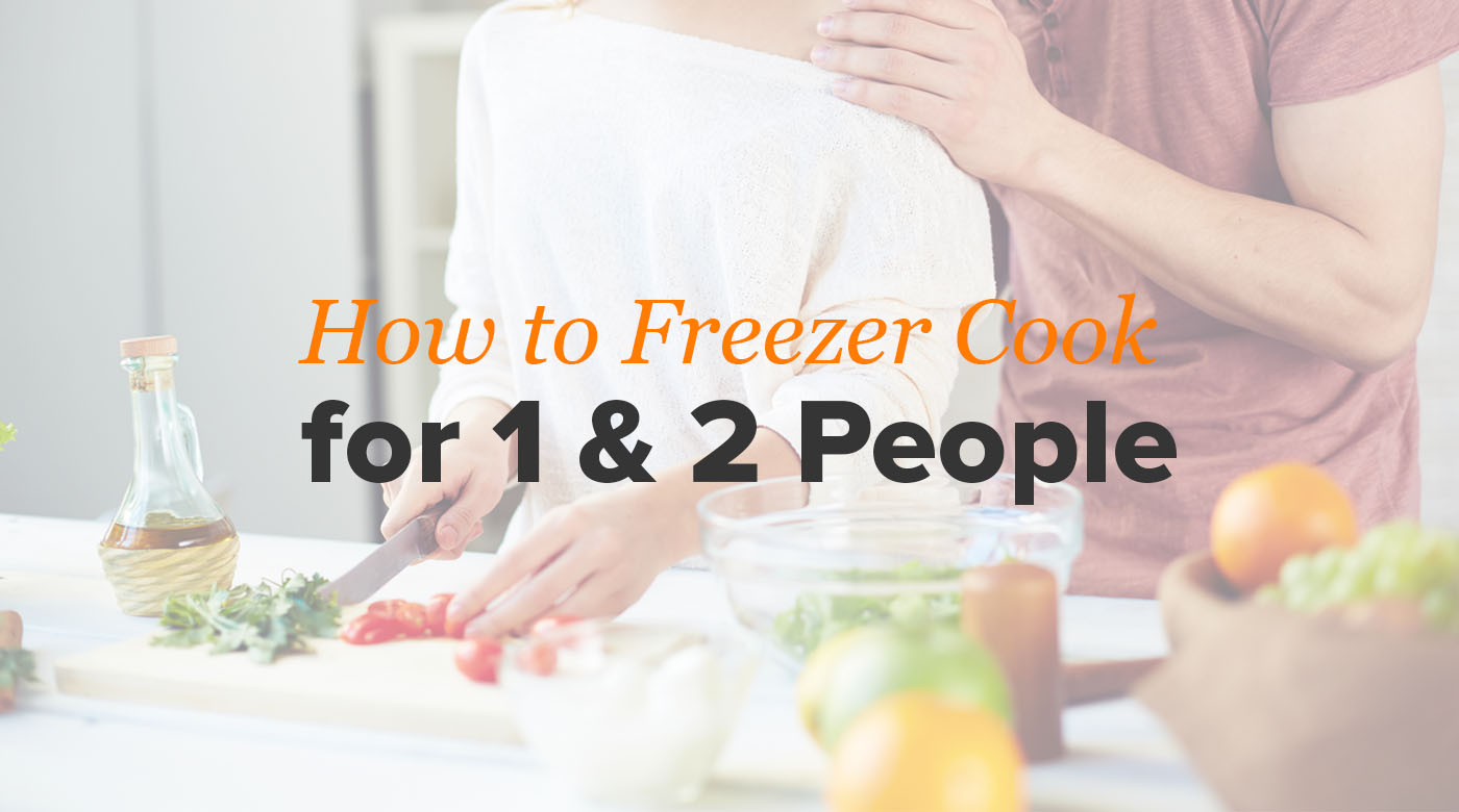 Freezer Cooking for 1 or 2 People