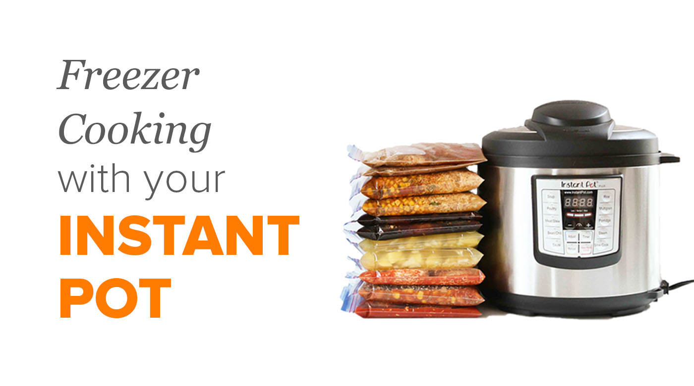 How to Freezer Cook with your Instant Pot