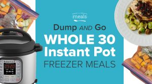 Dump and Go Instant Pot Meals for your Next Whole30!