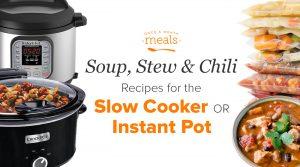 Instant Pot & Slow Cooker Soups and Stews 2-N-1 Menu!