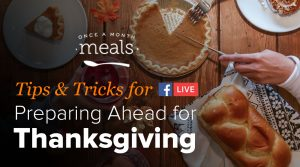 Tips and Tricks for Preparing Ahead for Thanksgiving