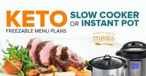 Keto 2-N-1 Mini Menu: Keto Instant Pot or Slow Cooker Menu