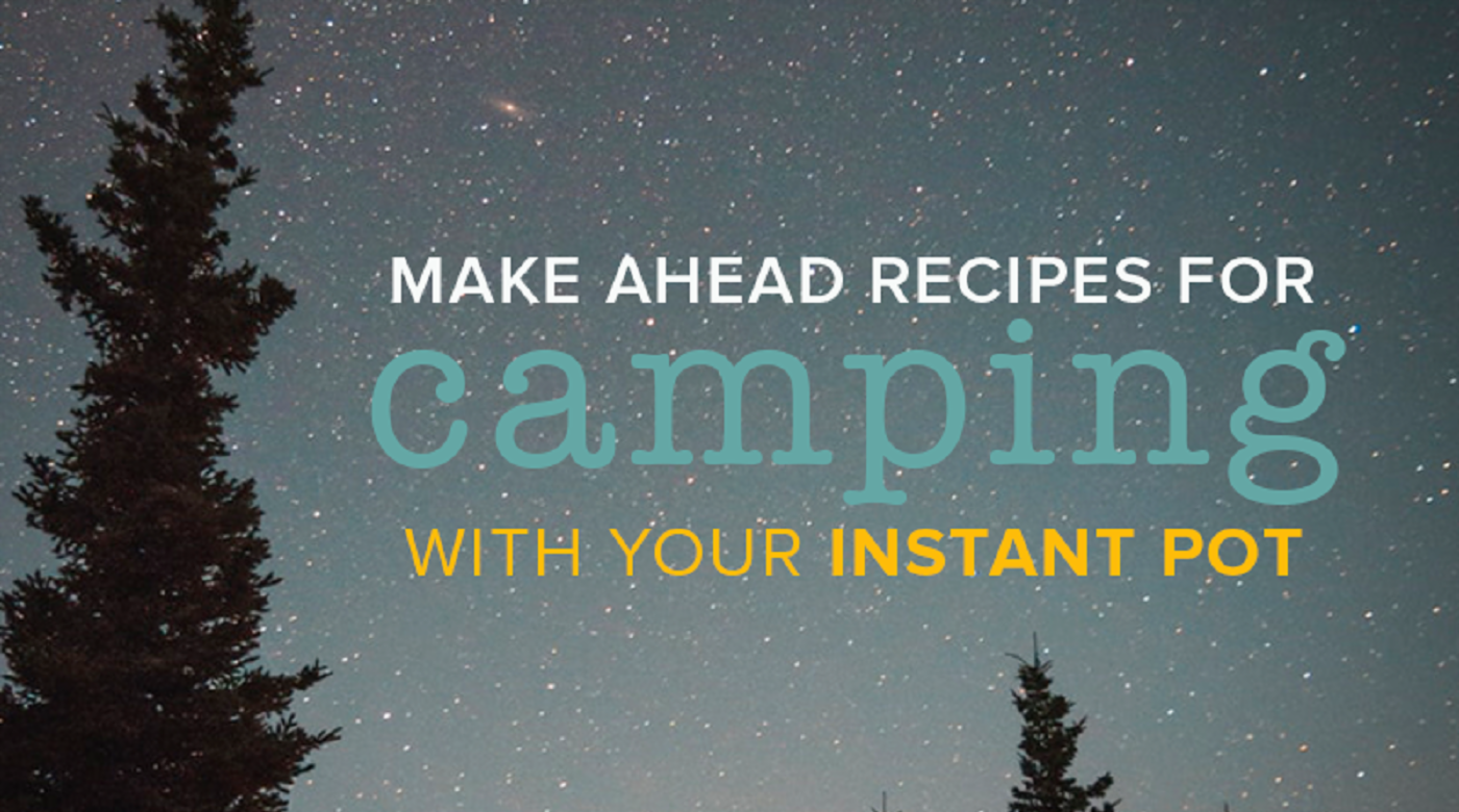 Cook Along With Us: Spring Instant Pot Camping Mini Meal Plan