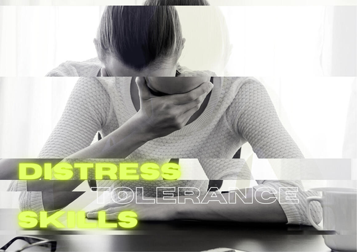 What Are Distress Tolerance Skills? 2 Clever Hacks to Improve Yours
