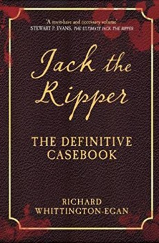 Jack The Ripper the Definitive Casebook