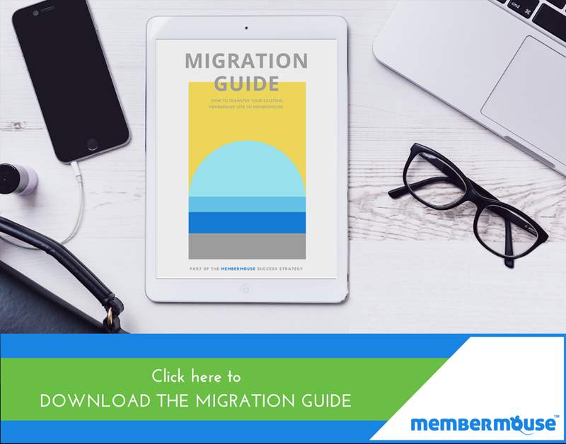 Download a copy of the MemberMouse Migration Guide