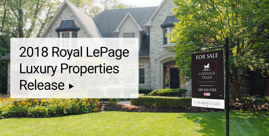 2018 Royal LePage Luxury Properties Release