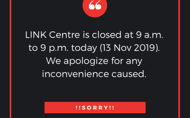 LINK Centre is closed
