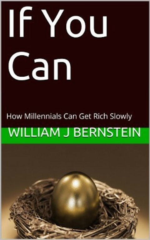 if-you-can-how-millennials-can-get-rich-slowly-by-william-bernstein