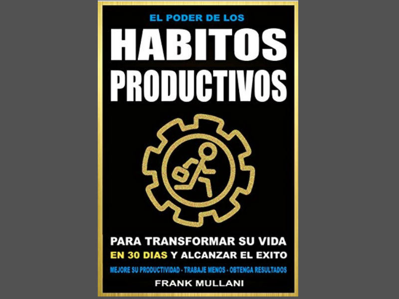 El libro El Poder de los Hábitos Productivos te explica como crear conductas que mejoran tu rendimiento y de esta manera conseguir el éxito.