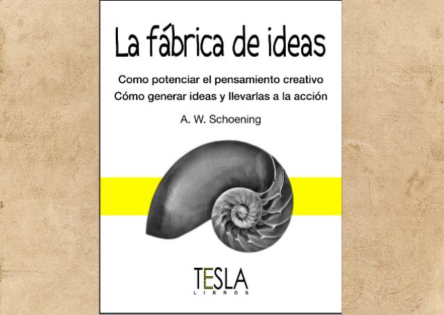 La fábrica de ideas es un libro escrito por A. W. Schoening, a través de sus propuestas es posible potenciar el pensamiento creativo.