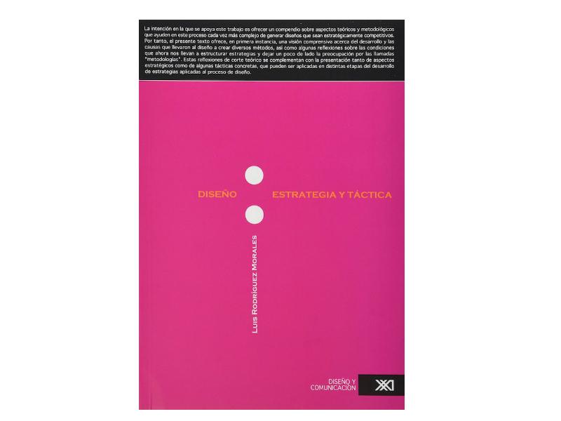 Si eres estudiante de diseño, el libro del día: Diseño: estrategia y táctica de Luis Rodríguez Morales, es imprescindible en tu colección.