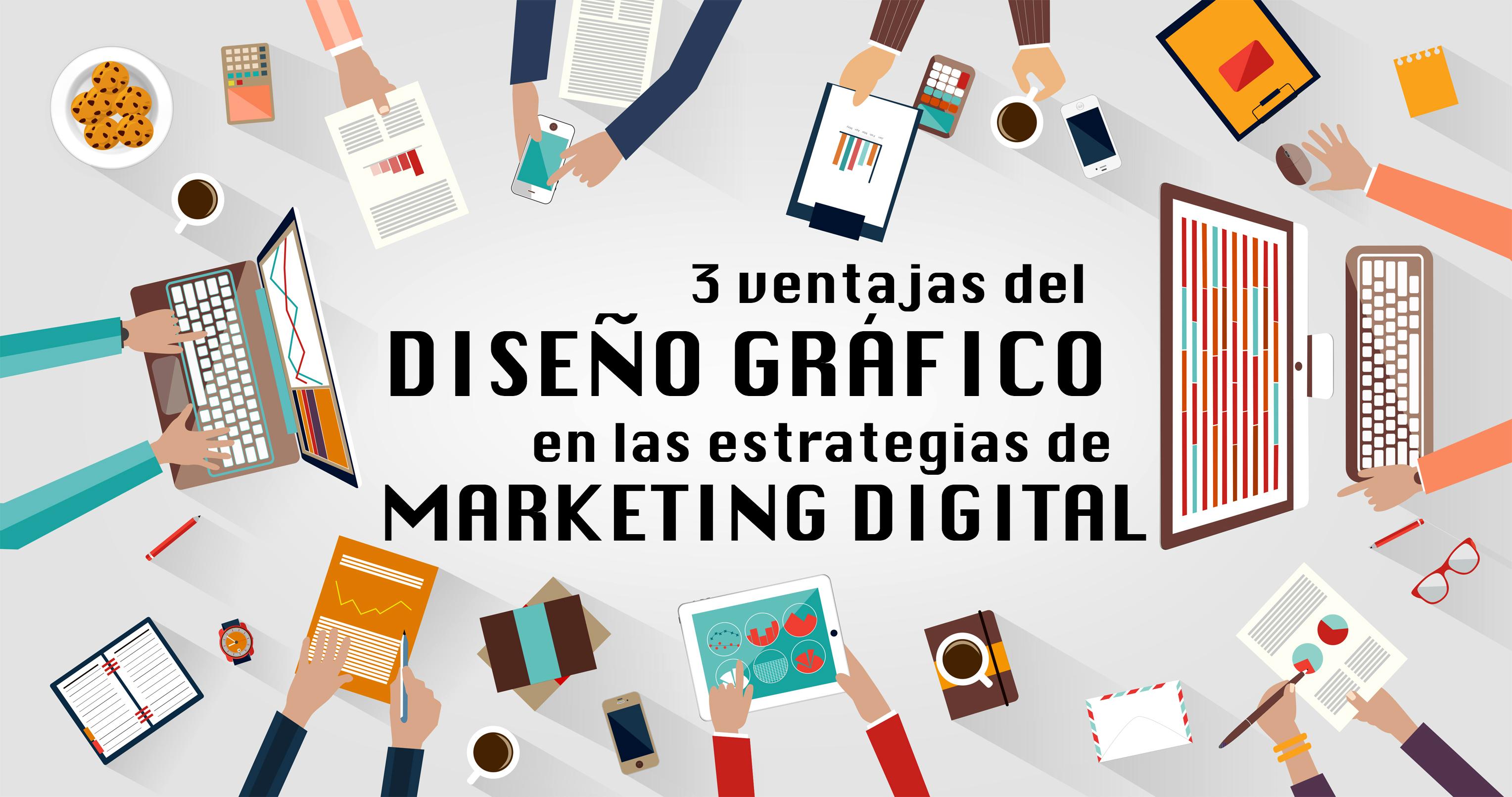 ¿Cuál es la importancia del diseño gráfico en el marketing digital? Te damos 3 razones para convencerte de su trascendencia.