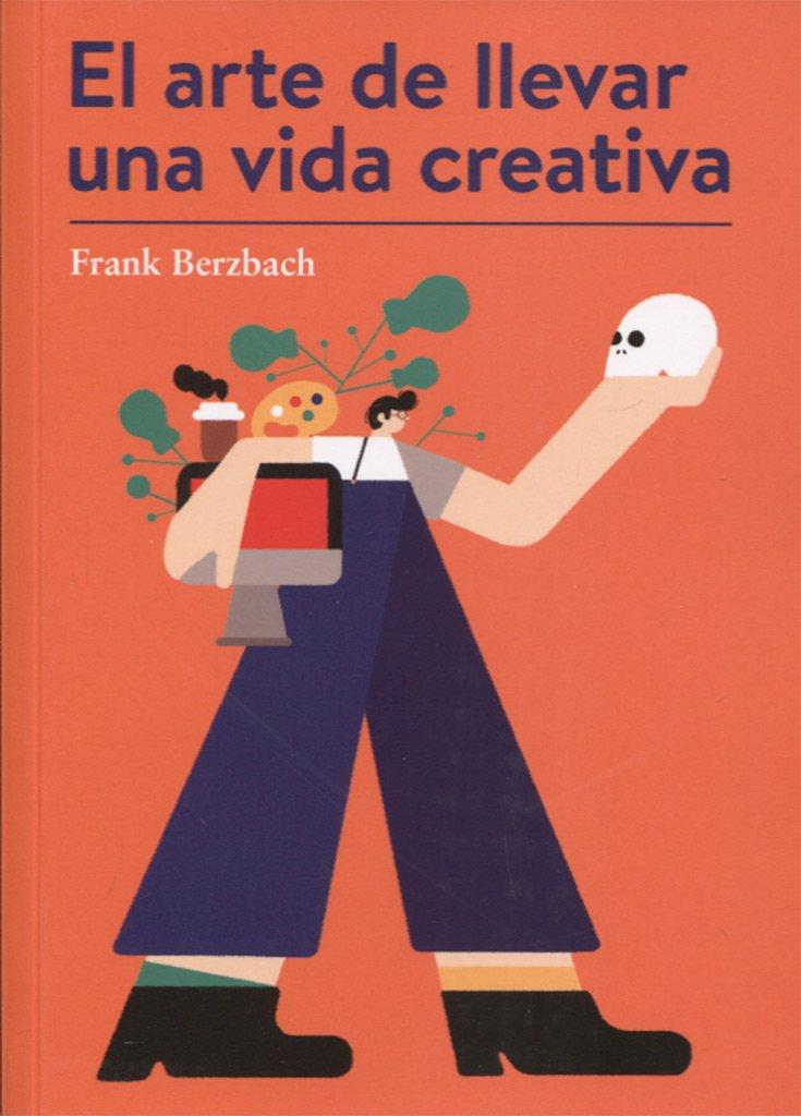 El arte de llevar una vida creativa es perfecto para aquellos artistas que tienen temor a la hoja en blanco o a la falta de inspiración en su trabajo.