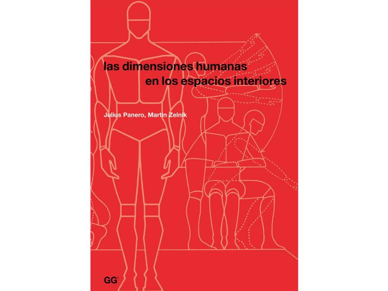 El libro del día es las dimensiones humanas en los espacios interiores da a conocer al arquitecto y al diseñador la importancia de la antropometría y su uso