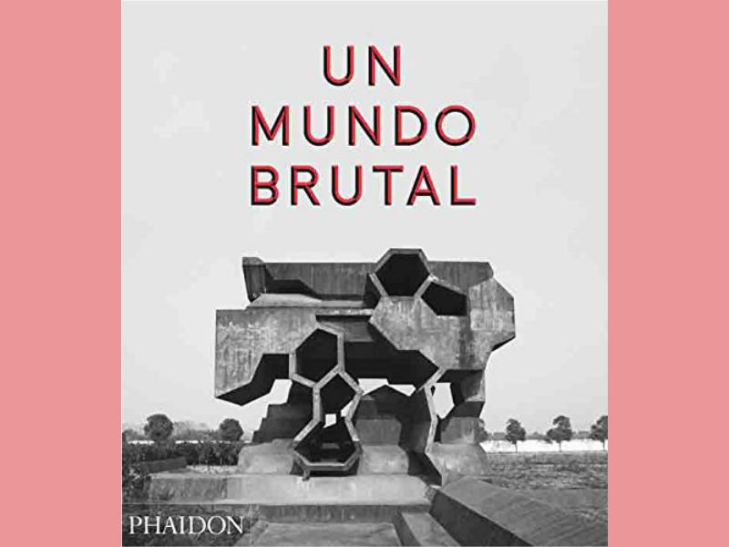 El libro Un Mundo Brutal es un ensayo que retoma este estilo arquitectónico mediante un recorrido por obras desde sus inicios hasta la actualidad.