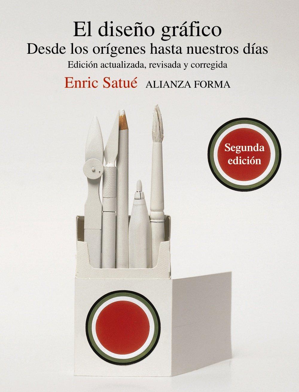 La Historia del Diseño Gráfico se puede remontar desde los orígenes hasta nuestros días con este excelente libro de Enric Satué Llop.