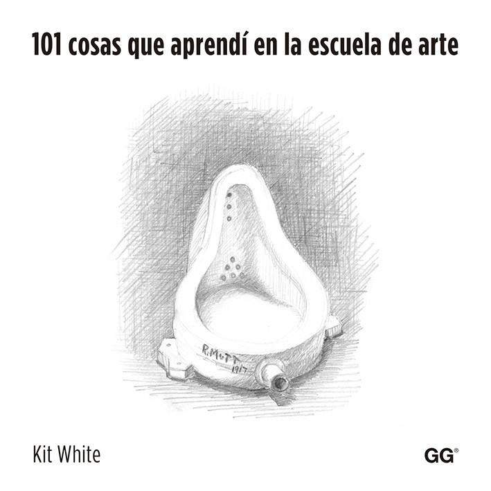 El libro 101 Cosas que Aprendí en la Escuela de Arte realiza un compendio de consejos para desenvolverte como un verdadero artista.
